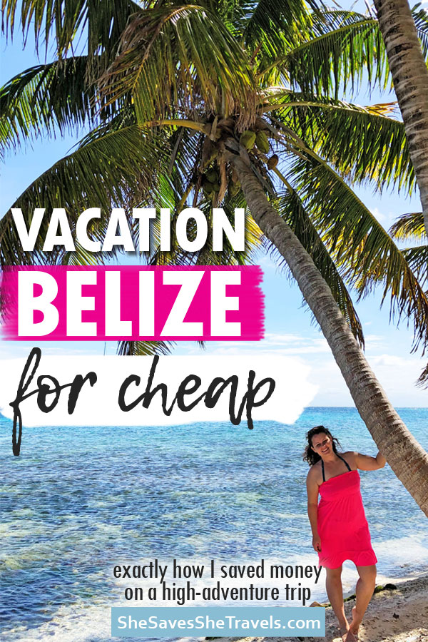vacation Belize for cheap