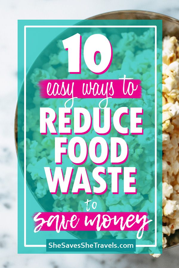 10 easy ways to save money and reduce food waste
