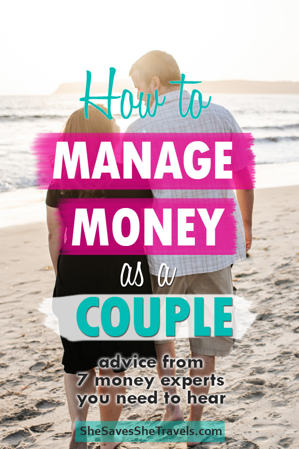 how to manage money as a couple advice from 7 money experts you need to hear