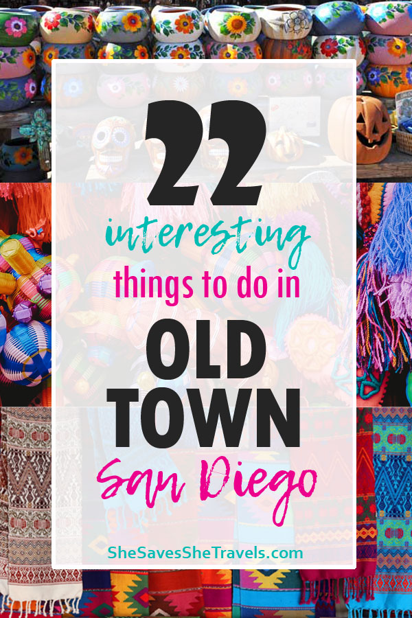 22 interesting things to do in Old Town San Diego