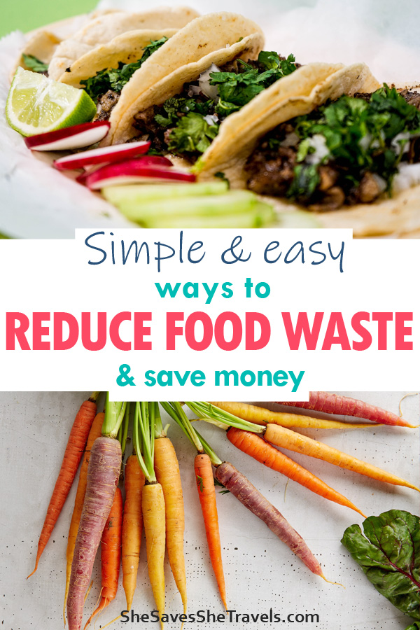 simple and easy ways to reduce food waste and save money