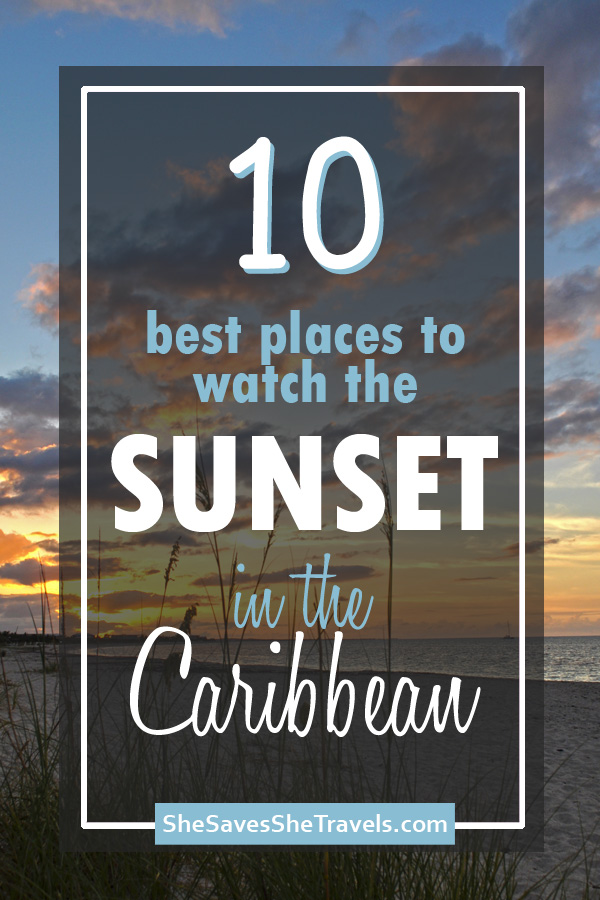 10 best places to watch the sunset in the Caribbean