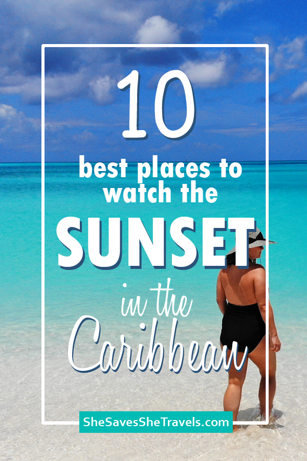 10 best places to watch teh sunset in the Caribbean