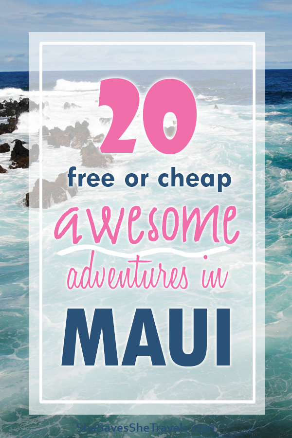 20 free or cheap awesome adventures in Maui