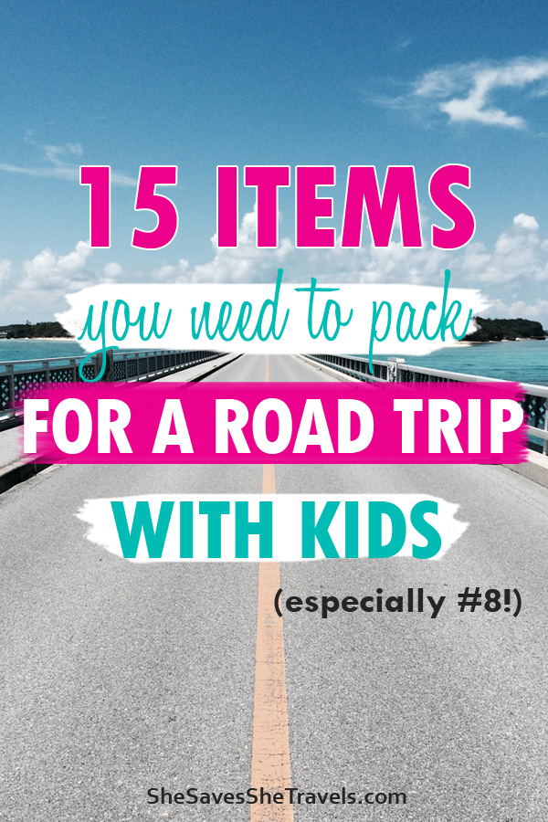 15 items you need to pack for a road trip with kids