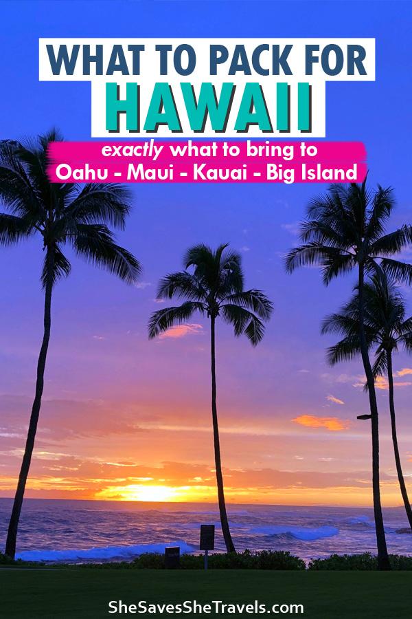 what to pack for hawaiian islands oahu maui kauai big island