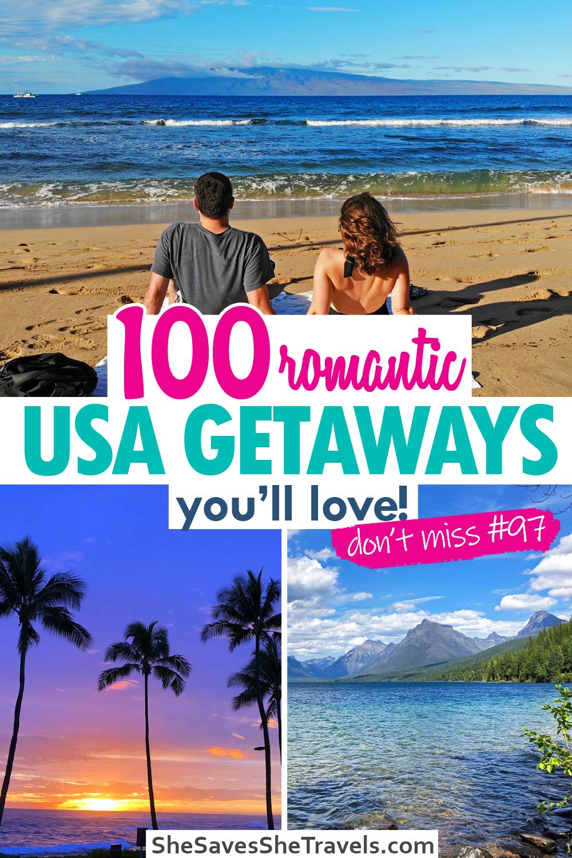 100 romantic US getaways